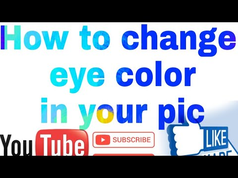 Change your eye colour in 2 minutes.