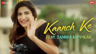 Kaanch Ke  | Aahana Kumra | Samira Koppikar, Neeraj Rajawat | Zee Music Originals