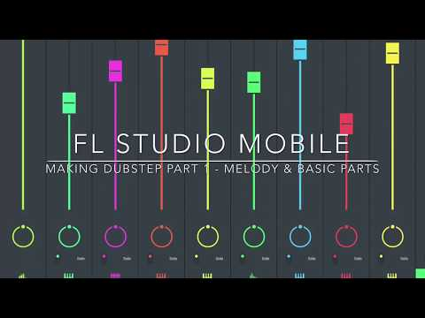 FL Studio Mobile - Making Dubstep part 1 - Melody and basic parts