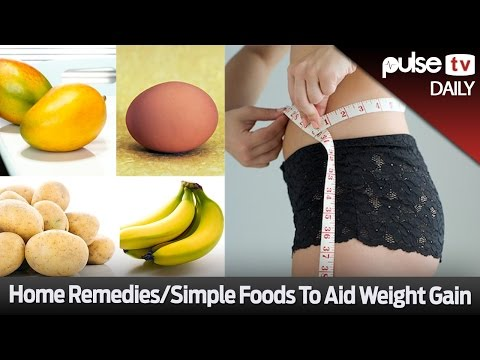 Home Remedies & Foods to Aid Weight Gain