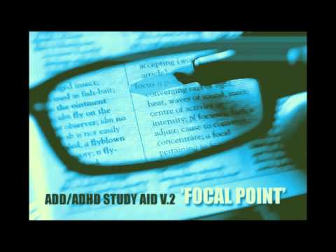 ADD/ADHD Study Aid V.2   'Focal Point' Pure Focus & Memory Retention   (1-Hour)