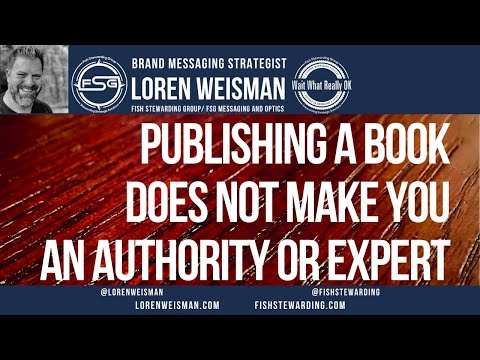 Publishing a book does not make you an authority or an expert.