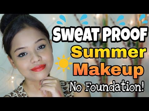 Sweat Proof Summer Makeup using minimum products || No Foundation Makeup || #SummerSeries || India