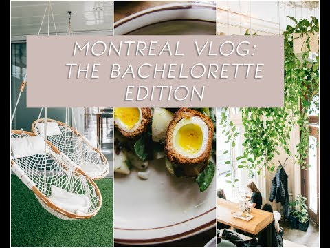 Montreal Travel Guide: The Bachelorette Edition