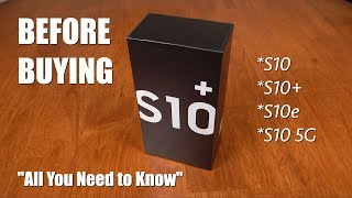 Galaxy S10: All You Need to Know Before Buying! (S10+, S10, S10e, S10 5G)