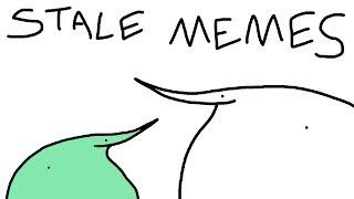 stale memes