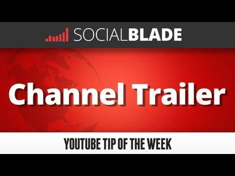 Channel Trailer - Social Blade YouTube Tips 17