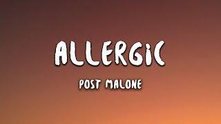 Post Malone - Allergic (Lyrics)