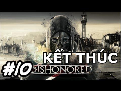 Cùng Chơi Dishonored #10(KẾT THÚC) - CHẾT TÔI RỒI...