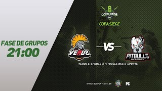 COPA SIEGE #3 (Fase de Grupos) - Verus e-Sports VS Pitbulls NGG e-Sports - PC Game