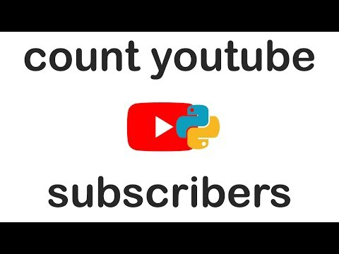 Count YouTube Subs with Python