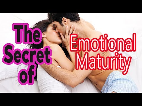 THE HABITS TO ACHIEVE EMOTIONAL MATURITY!! CHARACTERISTICS OF MATURE PEOPLE