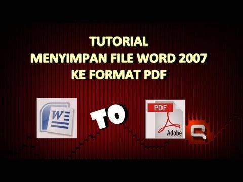 Video Tutorial Cara Mudah dan Cepat Menyimpan File Word 2007 Ke Format PDF