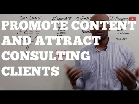 How to Promote Content That Attracts Consulting Clients