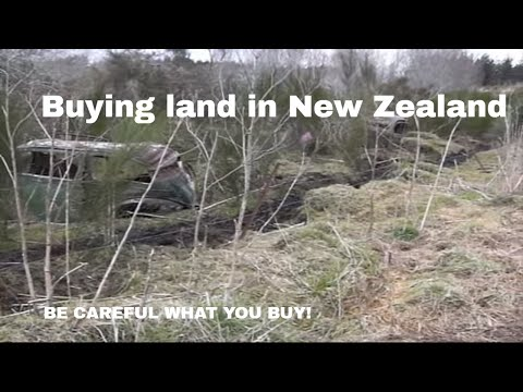 Buying Land in New Zealand BE CAREFUL WHAT YOU BUY!