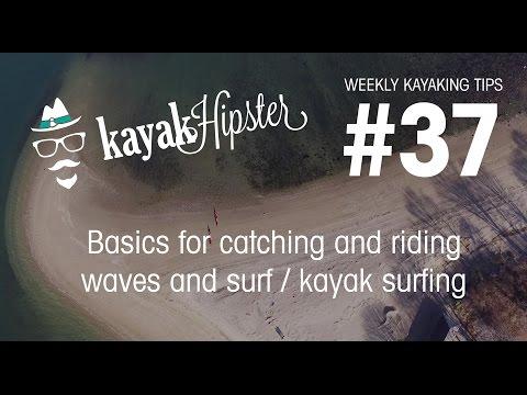 Basics for catching and riding waves and surf / kayak surfing - Kayaking Tips #37 - Kayak Hipster