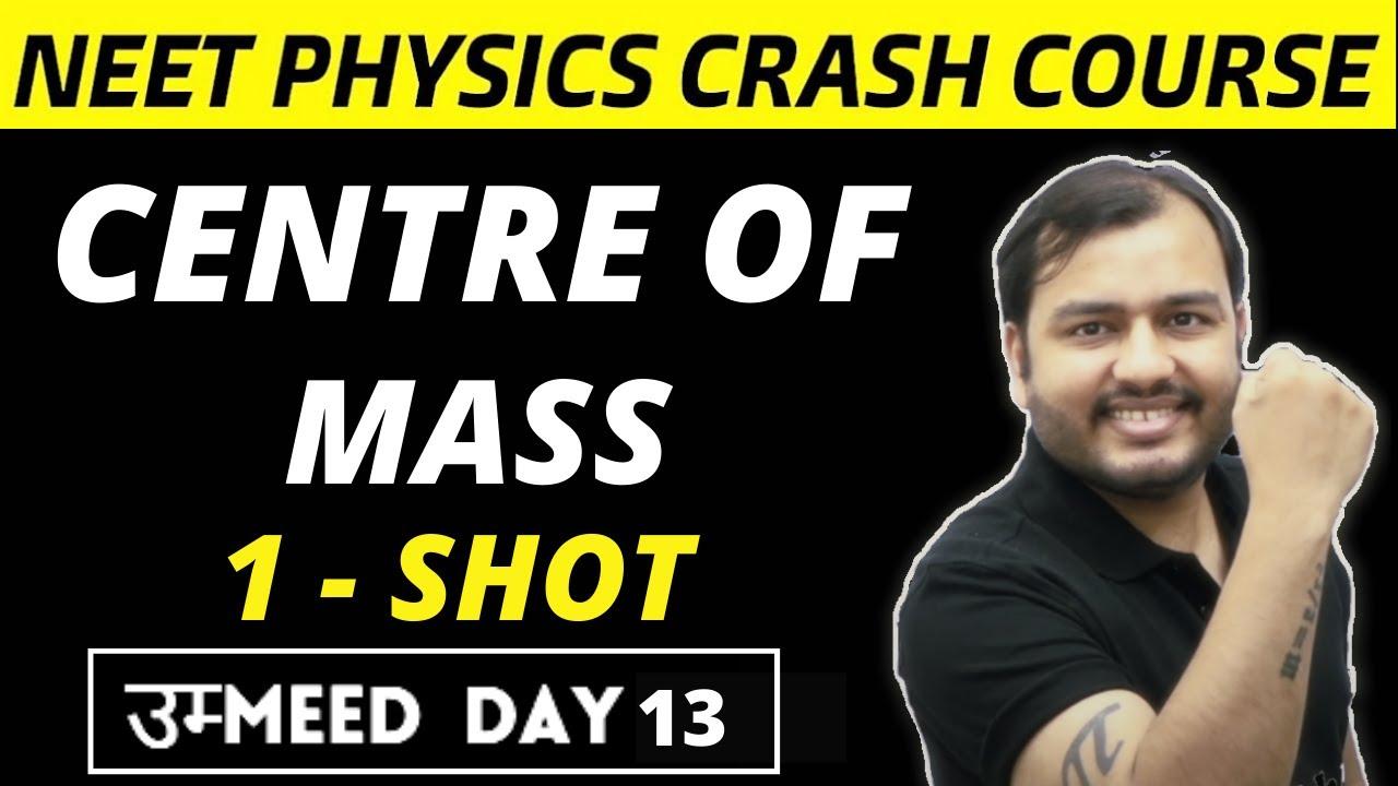 Centre Of Mass - 1 SHOT || All Concepts , Formulae , Tricks and PYQs || NEET Physics Crash Course