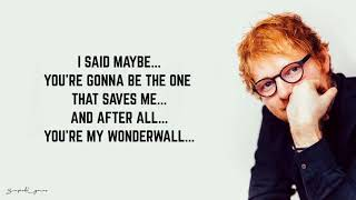 Ed Sheeran - Wonderwall (Lyrics)