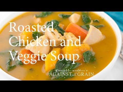 Leftover Roast Chicken Soup with Roasted Vegetables  | Danielle Walker