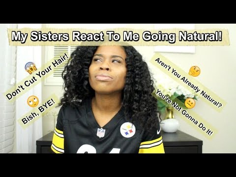 My Sisters React to Me Going Natural!