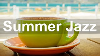Smooth Jazz for Summer - Elegant Jazz Piano Music to Relax