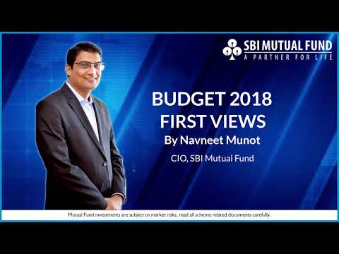 Budget 2018 First Views by Navneet Munot - CIO, SBI Mutual Fund on 2nd February