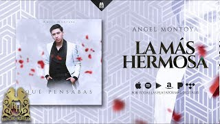 Angel Montoya - La Más Hermosa [Official Audio]
