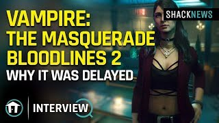Why Vampire: The Masquerade - Bloodlines 2 Was Delayed