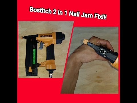 BOSTITCH 2 in1 finish nail gun jam fix! MODEL- SB-1850BN