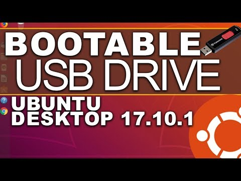 How To Create a Bootable USB Drive to install Ubuntu Desktop 17.10.1