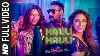 FULL SONG:HAULI HAULI | De De Pyaar De |Ajay Devgn,Tabu, Rakul |Neha Kakkar,Garry S,Tanishk B,Mellow
