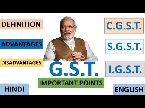 GST Goods and Services Tax In Hindi English,DEFINITION, IMPORTANT POINTS, ADVANTAGES, DISADVANTAGES.