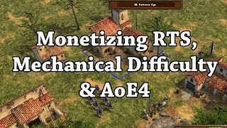 Monetizing RTS Games, Mechanical Difficulty & Age Of Empires 4