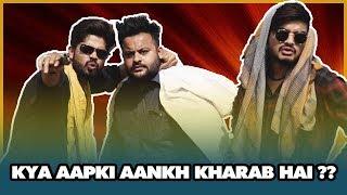 Kya Aapki Aankh Kharab Hai ??    Bihar wale Bhaiya ji