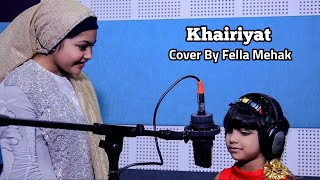 Khairiyat Cover By Fella Mehak (yumna ajin Sister)