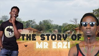 The Story of Mr Eazi (Before the fame)