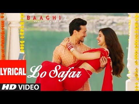 Xxx Mp4 Lo Safar Song With Lyrics Baaghi 2 Tiger Shroff Disha Patani Jubin Nautiyal 3gp Sex