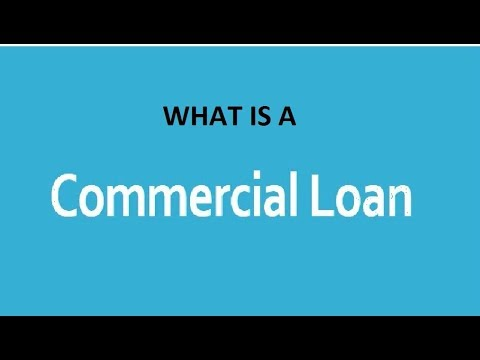 What is a Commercial Loan - Lecture 1