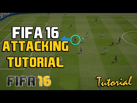 Fifa 16 Attacking Tutorial: Simple and Effective Guide to Attacking (2 Step Guide)