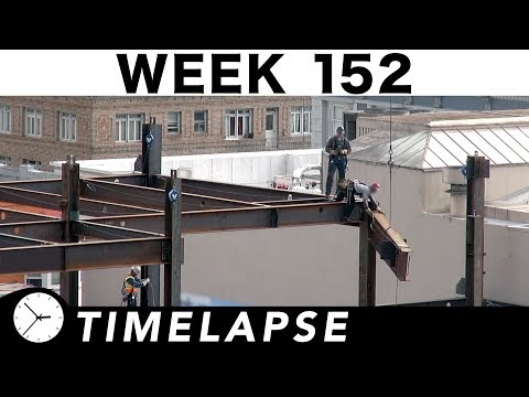 One-week construction time-lapse w/19 closeups: Week 152: Ironworkers and more
