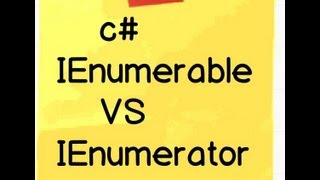 c# (Csharp) and .NET :- Difference between IEnumerable and IEnumerator.