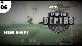 From The Depths - Episode 6 - New Ship Preview! (Needs a name)