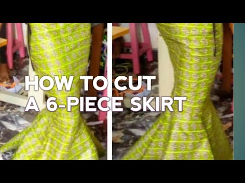 HOW TO MAKE A CURVED/BASIC 6 PIECE SKIRT