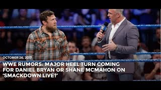 MAJOR HEEL TURN FOR DANIEL BRYAN SHANE MCMAHON ON SMACKDOWN LIVE wwe मैच wwe results