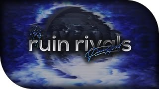 RuiN Rivals //  ~ by Paralyzed