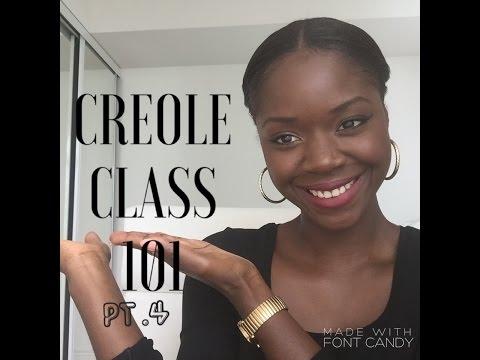 CREOLE CLASS pt.4 (ST.LUCIAN version)