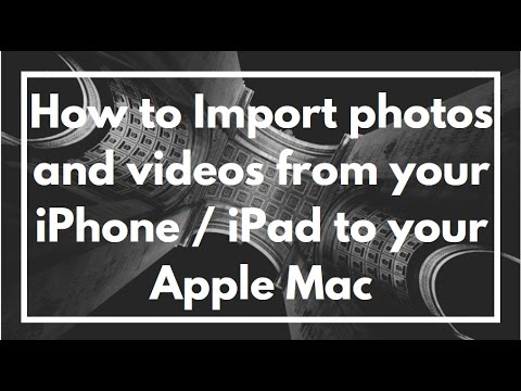 How to Import photos and videos from your iPhone / iPad to your Apple Mac