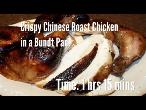 Crispy Chinese Roast Chicken in a Bundt Pan! Recipe