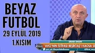 Beyaz Futbol 29 Eylül 2019 Kısım 1/3 - Beyaz TV