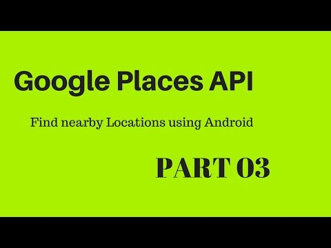 Find nearby places using Google Places API in Android Studio PART 3